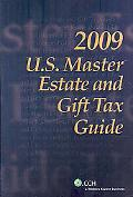 U. S. Master Estate and Gift Tax Guide 2009