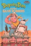 Deputy Dan and the Bank Robbers (Step Into Reading: A Step 3 Book)