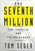 Seventh Million:israelis+the Holocaust