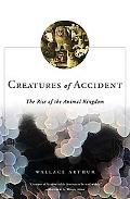 Creatures of Accident The Rise of the Animal Kingdom
