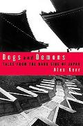 Dogs and Demons Tales from the Dark Side of Japan