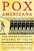 Pox Americana The Great Smallpox Epidemic of 1775-82