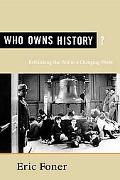 Who Owns History? Rethinking the Past in a Changing World