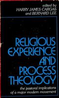 Religious Experience and Process Theology: The Pastoral Implications of a Major Modern Movement