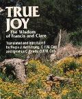 True Joy The Wisdom of Francis and Clare