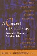 Concert of Charisms Ordained Ministry in Religious Life