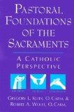 Pastoral Foundations of the Sacraments: A Catholic Perspective