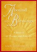 Abound With Blessings A Month of Poems and Prayers