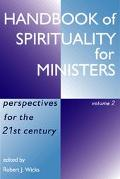 Handbook of Spirituality for Ministers Perspectives for the 21st Century