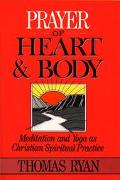 Prayer of Heart and Body Meditation and Yoga As Christian Spiritual Practice