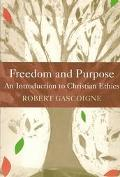 Freedom and Purpose An Introduction to Christian Ethics