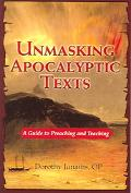 Unmasking Apocalyptic Texts A Guide to Preaching and Teaching