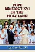 Pope Benedict XVI in the Holy Land