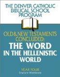 Old and New Testaments Concluded: Word in the Hellenistic World, Year 4 - Denver Catholic Biblical School Staf - Hardcover