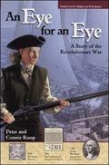 Eye For An Eye A Story Of The Revolutionary War