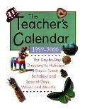 Teacher's Calendar 1999-2000 The Day-By-Day Directory of Holidays, Historic Events, Birthday...