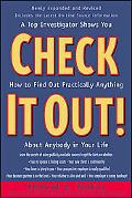 Check It Out! A Top Investigator Shows You How to Find Out Practically Anything About Anybod...