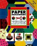 Paper Patchwork: Inspired Ideas and Step-By-Step Instructions for Making and Using Paper Patchwork Shapes!