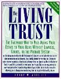 Living Trust The Failproof Way to Pass Along Your Estate to Your Heirs Without Lawyers, Cour...