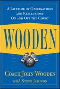 Wooden A Lifetime of Observations and Reflections on and Off the Court