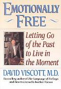Emotionally Free Letting Go of the Past to Live in the Moment