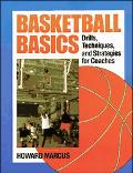 Basketball Basics Drills, Techniques, and Strategies for Coaches