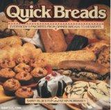 Quick Breads: Everybody's Favorites from Dinner Breads to Desserts