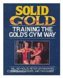Solid Gold: Training the Gold's Gym Way