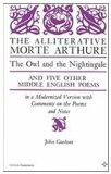 Alliterative Morte Arthure, the Owl and the Nightingale, and Five Other Middle English Poems...