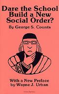Dare the School Build a New Social Order?