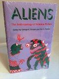 Aliens The Anthropology of Science Fiction