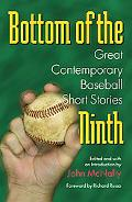 Bottom of the Ninth Great Contemporary Baseball Short Stories