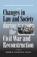 Changes in Law and Society during the Civil War and Reconstruction: A Legal History Document...