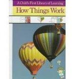 How Things Work (A Child's First Library of Learning)
