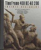 Empires Ascendant: 400 B. C.- A. D. 200 - Time-Life Books Editors - Hardcover