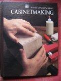 Cabinetmaking - The Art Of Woodworking - A Time Life Book