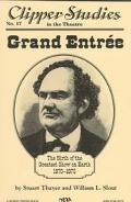 Grand Entre: The Birth of the Greatest Show on Earth, 1870-1875 (Clipper Studies in the Thea...