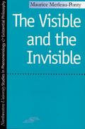 Visible and the Invisible Followed by Working Notes