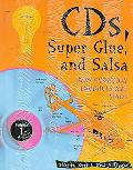 Cd'S, Super Glue, and Salsa How Everyday Products Are Made  Series 1