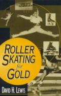 Roller Skating for Gold
