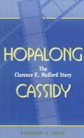 Hopalong Cassidy The Clarence E. Mulford Story