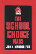 School Choice Wars
