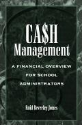 Cash Management A Financial Overview for School Administrators