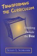 Transforming the Curriculum Thinking Outside the Box