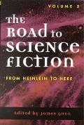 Road to Science Fiction From Heinlein to Here