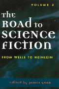 Road to Science Fiction From Wells to Heinlein