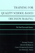 Training for Quality School-Based Decision Making The Total Teamwork System