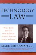 Technology Law What Every Business (And Business-Minded Person) Needs to Know