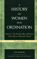 History of Women and Ordination The Priestly Office of Women God's Gift to a Renewed Church