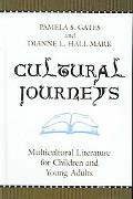 Cultural Journeys Multicultural Literature for Children And Young Adults